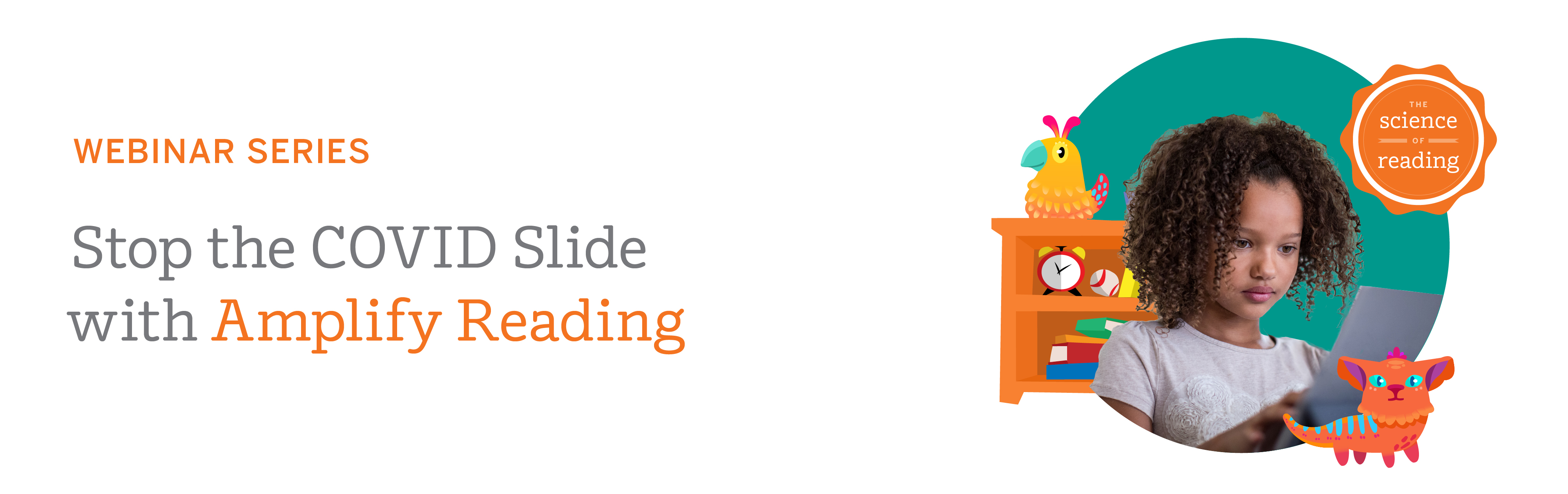 Webinar series: Stop the COVID slide with Amplify Reading